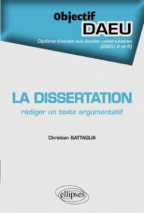 La dissertation : rédiger un texte argumentatif - DAEU A et B