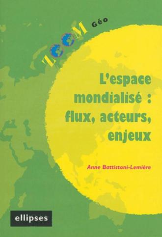L'espace mondialisé : flux, acteurs, enjeux