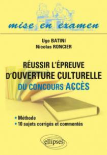 Réussir l'épreuve d'ouverture culturelle du concours Acces •méthode et 10 sujets corrigés et commentés