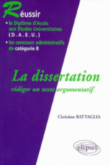 dissertation (La) - Rédiger un texte argumentatif