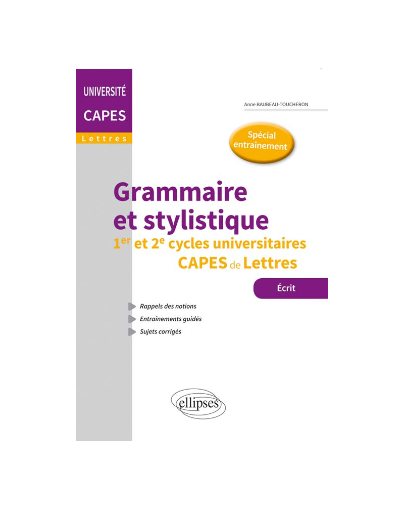 Grammaire et stylistique - 1er et 2e cycles universitaires - CAPES de Lettres
