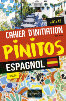 Espagnol. Pinitos. Cahier d'initiation. (de A1 à A2) (Cycle 4)