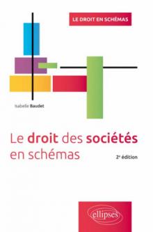 Le droit des sociétés en schémas -  2e édition