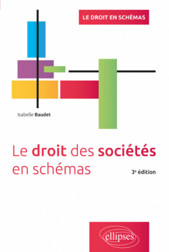 Le droit des sociétés en schémas - 3e édition