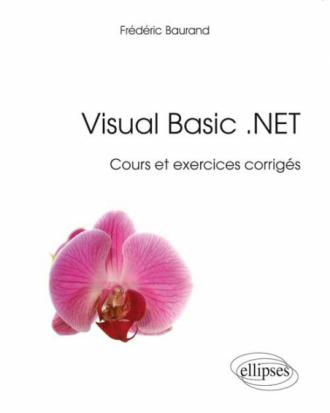 Visual Basic .NET - Cours et exercices corrigés