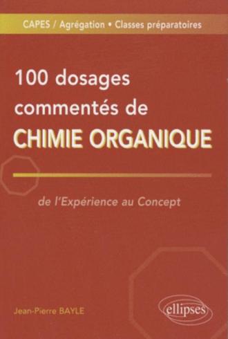 100 dosages commentés de Chimie organique
