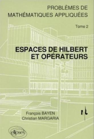 2 - Espaces de Hilbert et opérateurs - Problèmes de mathématiques appliquées (I.N.T.)