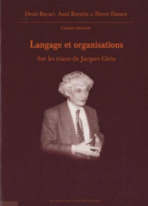 Langage et organisations. Sur les traces de Jacques Girin