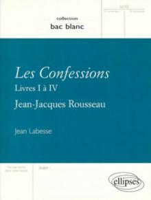 Rousseau, Les Confessions (Livres I à IV)