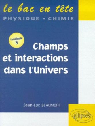 Champs et intéractions dans l'univers - Terminale S