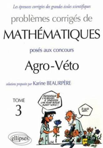 Mathématiques Agro-Véto - BCPST - Tome 3