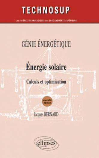 Energie solaire - Calculs et optimisation - Génie énergétique - Niveau B - 2e édition