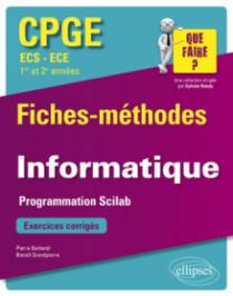 Informatique - Programmation Scilab - CPGE ECS et ECE (1re et 2e années) - Fiches-méthodes et exercices corrigés