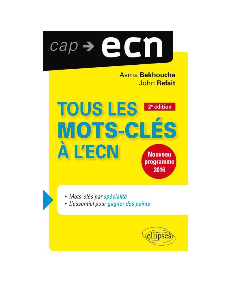 Tous les mots-clés à l'ECN - 2e édition mise à jour et augmentée. Nouveau programme 2016