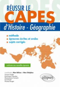 Réussir le CAPES d'Histoire-Géographie - conforme aux nouvelles épreuves