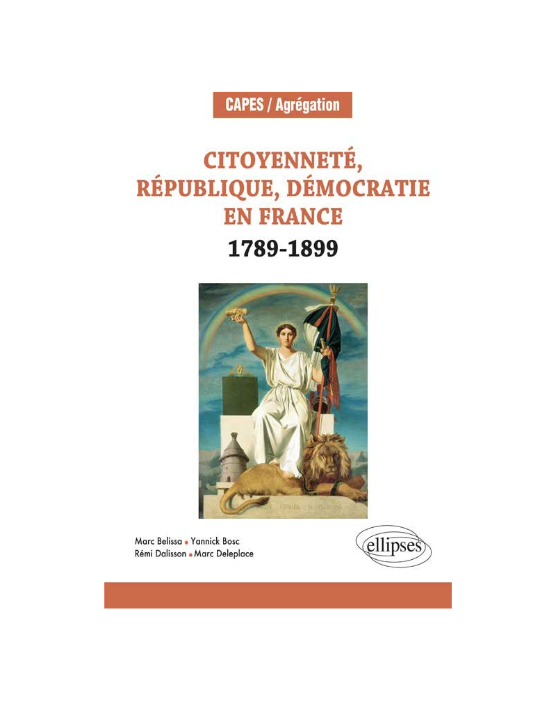 Citoyenneté, République, Démocratie en France. 1789-1899