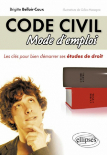 Code civil. Mode d'emploi