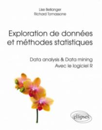 Exploration de données et méthodes statistiques. Data analysis & Data mining. Avec le logiciel R