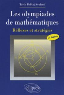 Les olympiades de mathématiques. Réflexes et stratégies - 2e édition