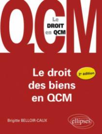 Le droit des biens en QCM. 2e édition