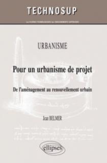 Urbanisme - Pour un urbanisme de projet - De l'aménagement au renouvellement urbain (niveau C)
