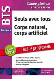 BTS Français - Culture générale et expression. Tout le programme. Corps naturel, corps artificiel / Nouveau thème. Examen 2019