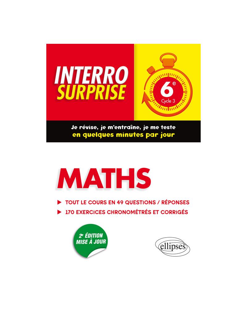 Maths 6e - Tout le cours en 44 questions/réponses et 200 exercices chronométrés et corrigés - 2e édition mise à jour
