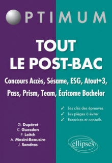Tout le post-bac. Concours Accès, Sésame, ESG, Atout+3, Pass, Prsim, Team, Écricome Bachelor