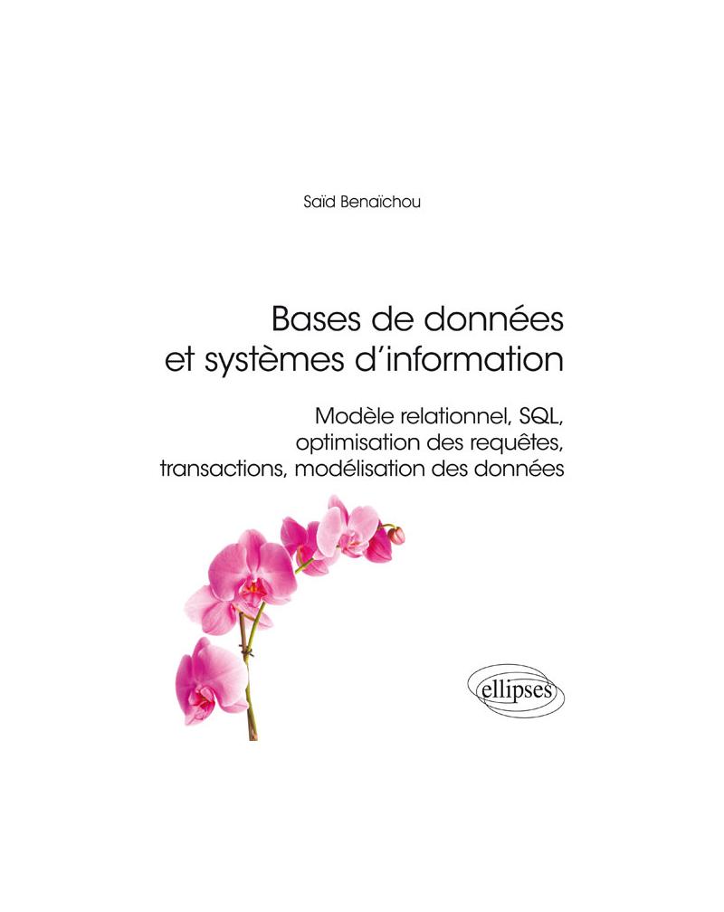 Bases de données et systèmes d'information - Modèle relationnel, SQL, optimisation des requêtes, transactions, modélisation des données