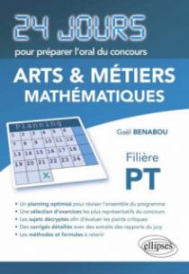 Mathématiques 24 jours pour préparer l'oral du concours  Arts et Métiers (ENSAM) - Filière PT