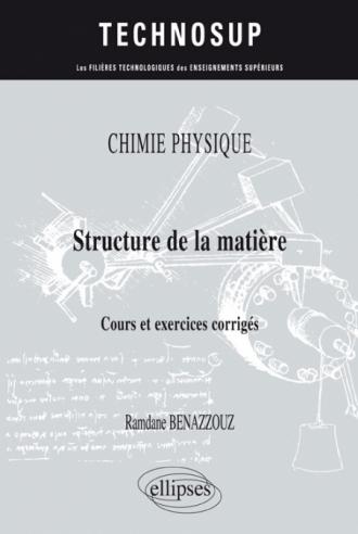 CHIMIE PHYSIQUE  - Structure de la matière - Cours et exercices corrigés