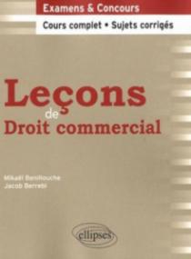 Leçons de Droit commercial. Cours complet et sujets corrigés