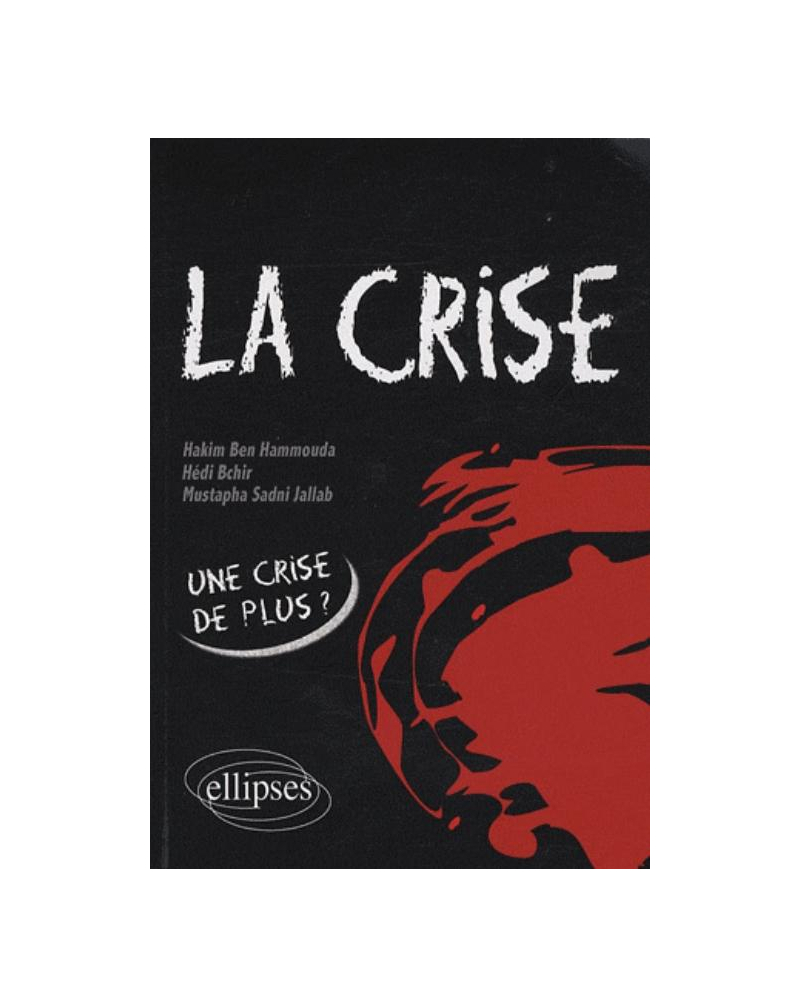 La crise. Origines et perspectives