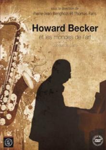 Howard Becker et les mondes de l`art. Colloque de Cerisy