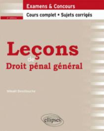 Leçons de Droit pénal général. Cours complet et Sujets corrigés. 2e édition
