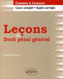 Leçons de droit pénal général. Cours complet et sujets corrigés