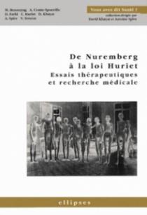 Nuremberg à la loi Huriet (De) - Essais thérapeutiques et recherche médicale