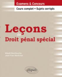 Leçons de Droit pénal spécial. Cours complet et sujets corrigés