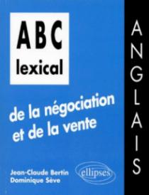 ABC lexical de la négociation et de la vente (anglais)
