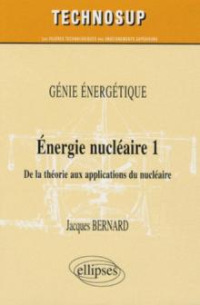 Énergie nucléaire 1. De la théorie aux applications
