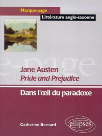 Austen Jane, Pride and Prejudice - Dans l'oeil du paradoxe