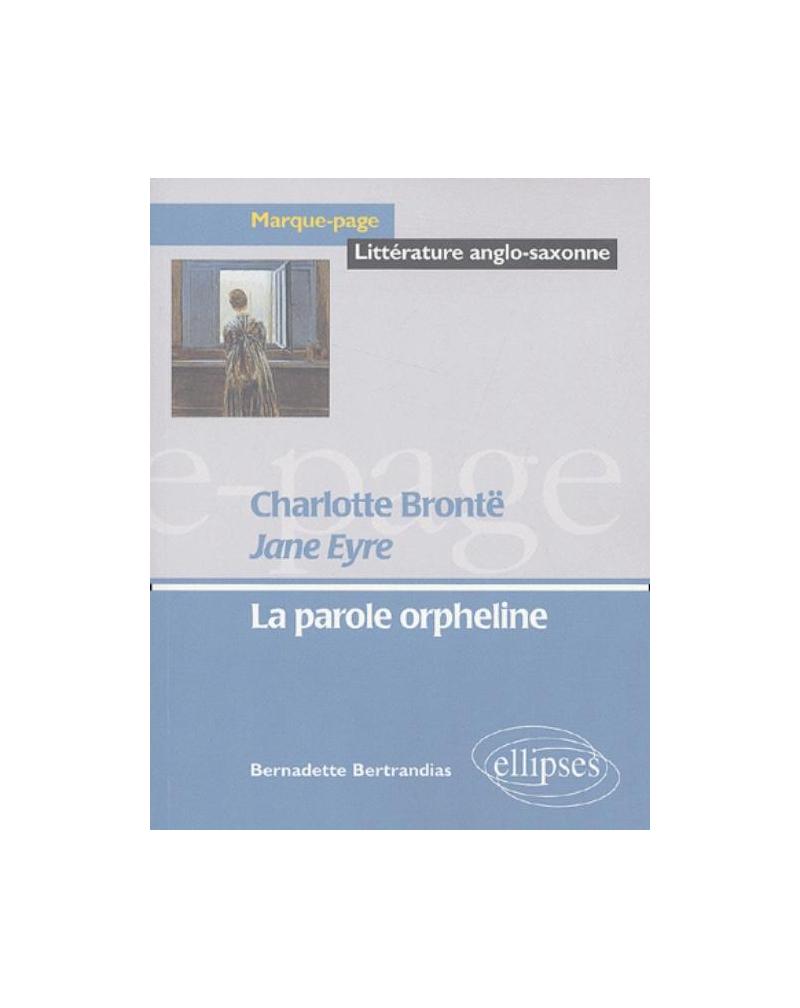 Brontë Charlotte, Jane Eyre - La parole orpheline