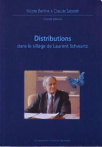 Distributions dans le sillage de Laurent Schwartz - Journées mathématiques X-UPS 2003