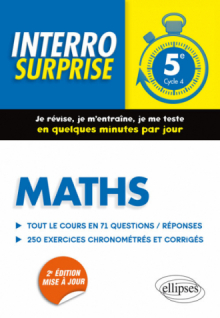 Maths 5e - Tout le cours en 71 questions/réponses et 200 exercices chronométrés et corrigés - 2e édition mise à jour