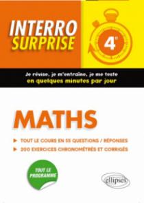 Maths 4e - Tout le cours en 55 questions/réponses et 200 exercices chronométrés et corrigés