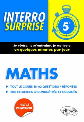 Maths 5e - Tout le cours en 62 questions/réponses et 200 exercices chronométrés et corrigés