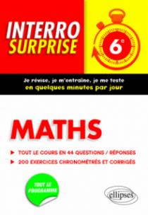 Maths 6e - Tout le cours en 44 questions/réponses et 200 exercices chronométrés et corrigés