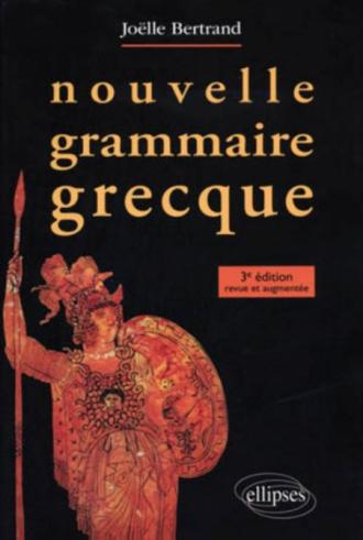 Nouvelle grammaire grecque - 3e édition revue et corrigée