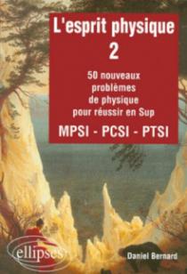 L'esprit physique - 2 - 50 nouveaux problèmes MPSI-PCSI-PTSI