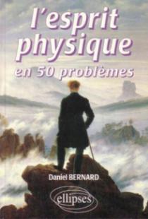L'esprit physique en 50 problèmes